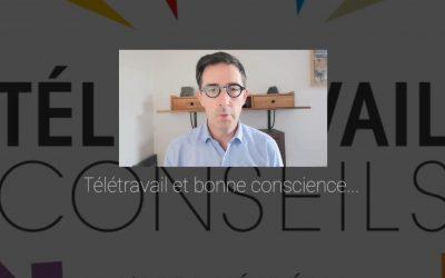 Télétravail et bonne conscience…